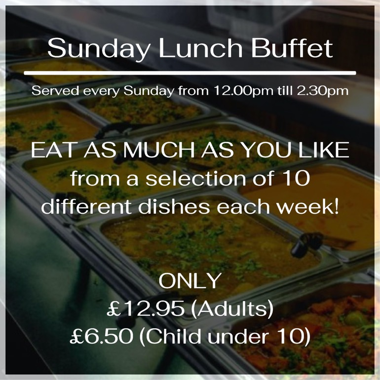 Sunday Lunch Buffet - Served every Sunday from 12.00pm till 2.30pm. East as much as you like